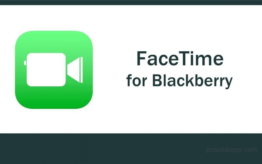 FaceTime for BlackBerry Free Download